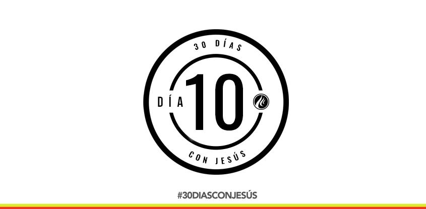 (Día 10) -30 días con Jesús