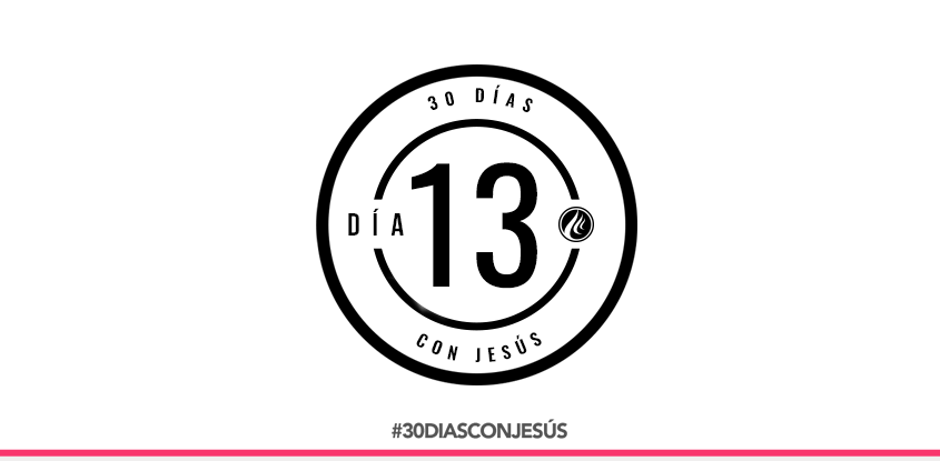 (Día 13) -30 días con Jesús
