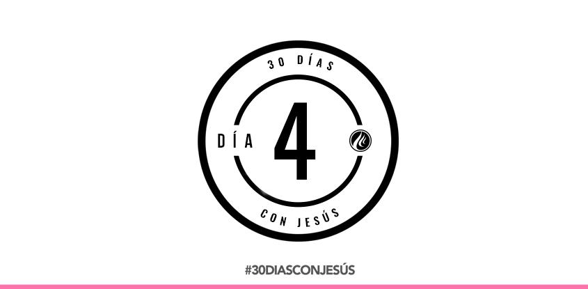(Día 4) -30 días con Jesús
