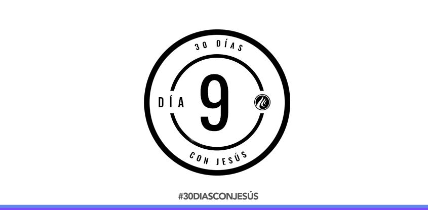 (Día 9) -30 días con Jesús