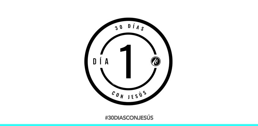 (Día 1) -30 días con Jesús