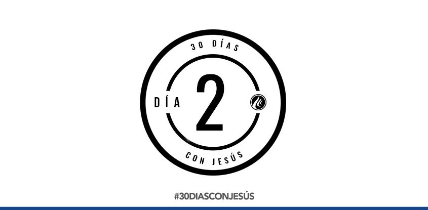 (Día 2) -30 días con Jesús