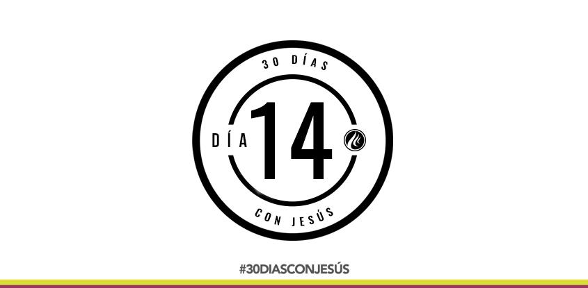(Día 14) -30 días con Jesús