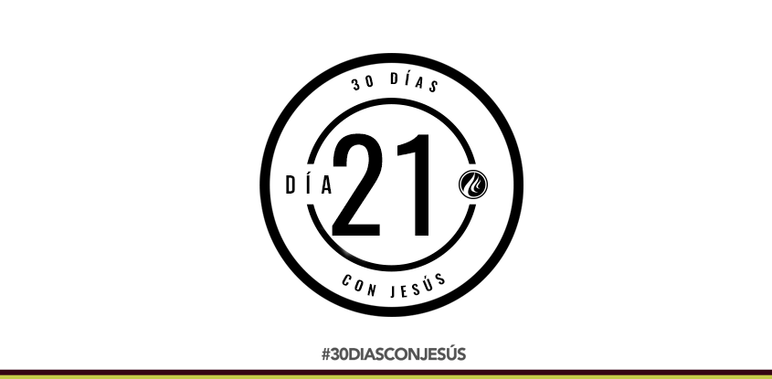 (Día 21) -30 días con Jesús
