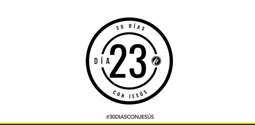 (Día 23) -30 días con Jesús