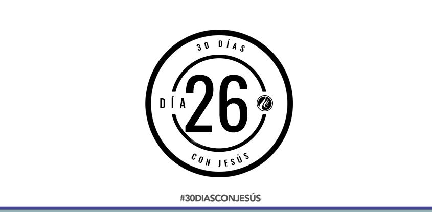 (Día 26) -30 días con Jesús