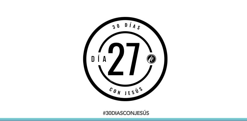 (Día 27) -30 días con Jesús