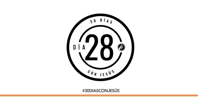 (Día 28) -30 días con Jesús