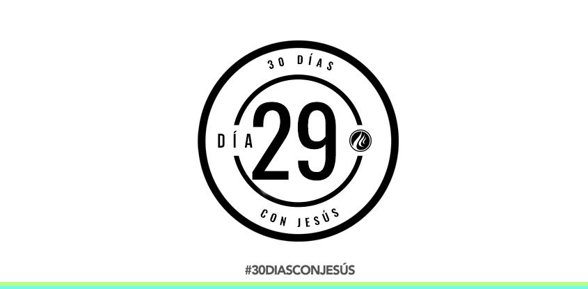 (Día 29) -30 días con Jesús