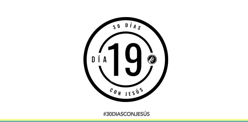 (Día 19) -30 días con Jesús