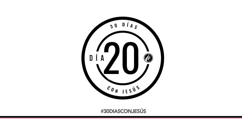 (Día 20) -30 días con Jesús