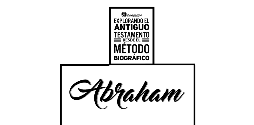 """Semana 1 """"Abraham""""-Explorando el antiguo testamento"""