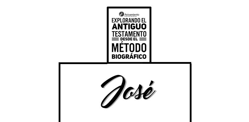 """Semana 4 """"José""""-Explorando el antiguo testamento"""