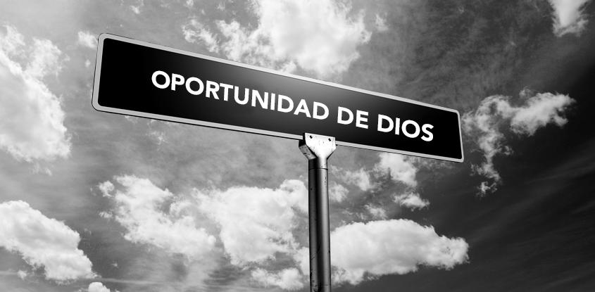 La oportunidad de Dios