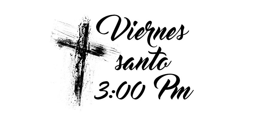 Reunión de viernes Santo - 3:00 Pm