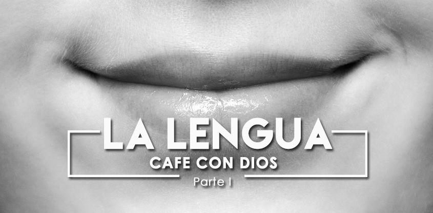 Café con Dios - La lengua