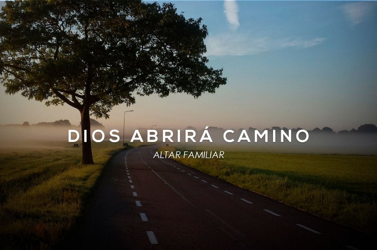 Altar familiar: Dios abrirá un camino