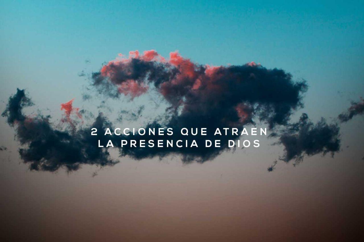 ¿Quieres atraer la presencia de Dios?