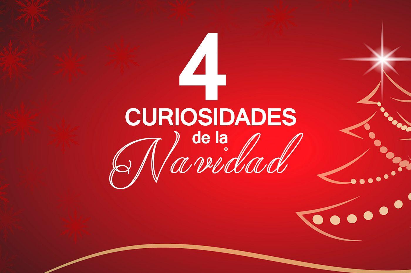 4 Curiosidades de la navidad