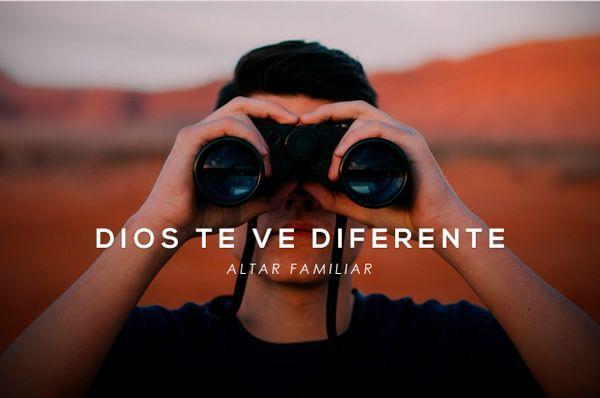¡Dios te ve diferente! - Altar familiar