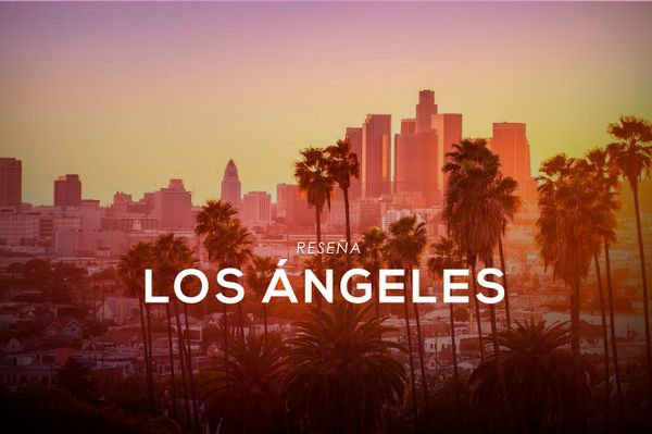 Conozcamos más de Los Ángeles California