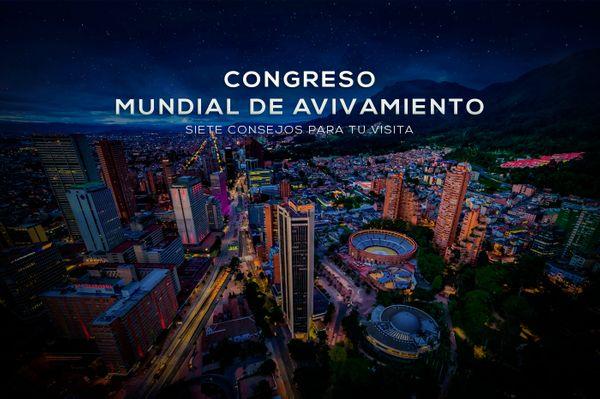 7 Consejos para tu visita al Congreso Mundial de Avivamiento