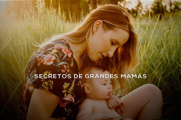Secretos de grandes mamás