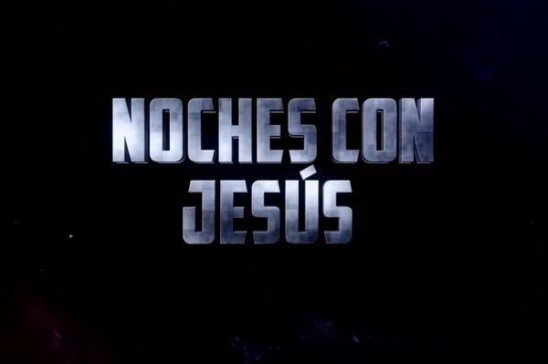 No te pierdas Noches con Jesús